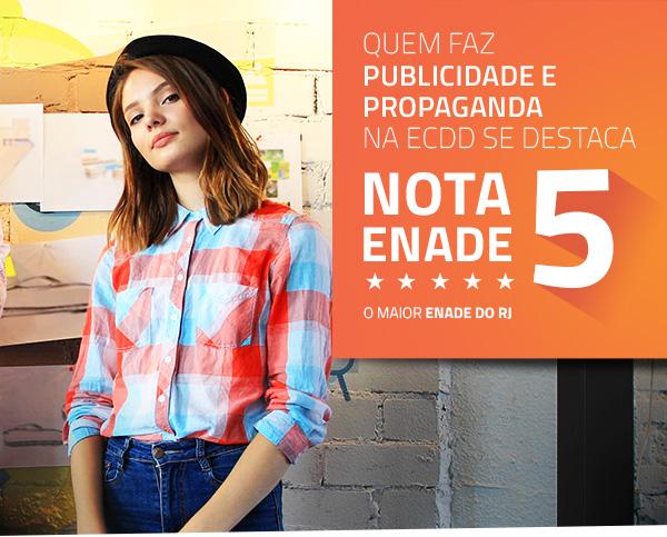 Quem faz Publicidade & Propaganda na ECDD é especial, nota 5 no ENADE, o maior ENADE do RJ.