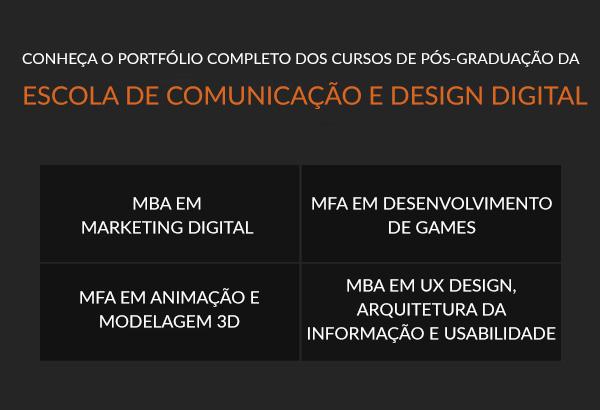 Conheça o portfólio completo dos cursos da Escola de Comunicação e Design Digital