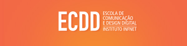 Escola de Comunicação e Design Digital - Instituto Infnet