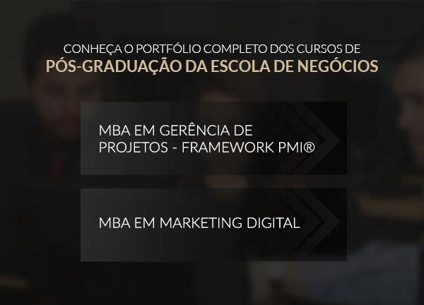 Conheça o portfólio completo dos cursos de Pós-Graduação da Escola de Negócios