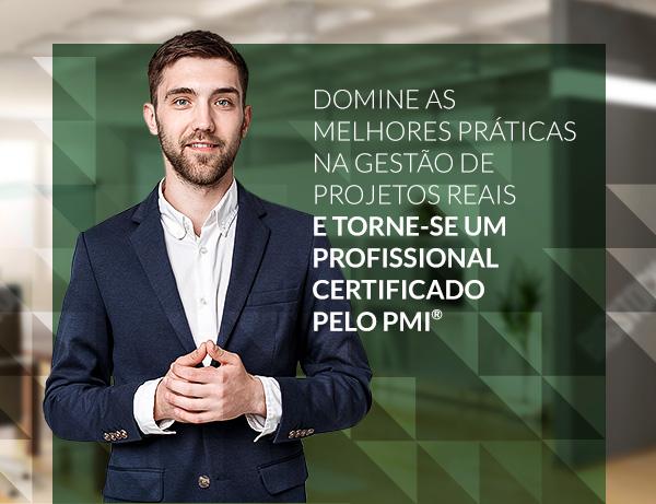 Domine as melhores práticas na gestão de projetos Reais e torne-se um profissional certificado pelo PMI