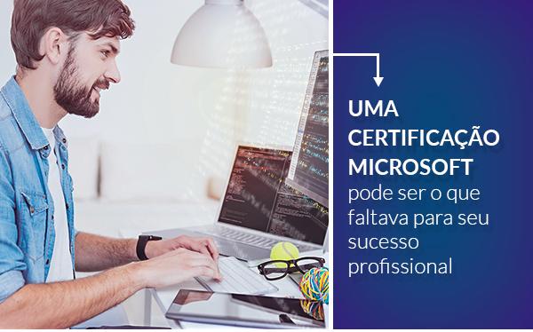 um certificação da microsoft pode ser o que faltava para seu sucesso profissional
