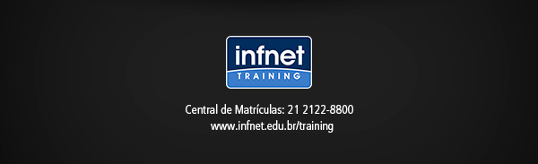 Infnet Training | Central de Matrículas: 21 2122-8800 / www.infnet.edu.br/training