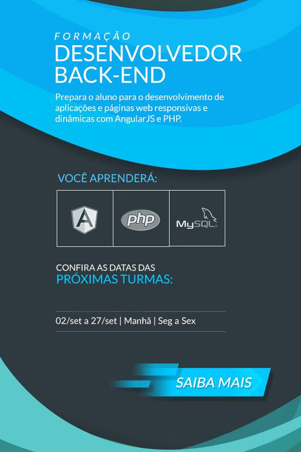 Formacao Desenvolvedor Back-end, AngularJS, PHP, MySQL, Proximas turmas