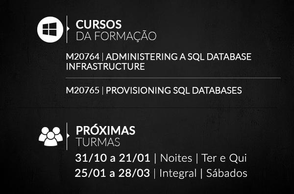 Formação MCSA: SQL 2016 DATABASE Development | cursos da formação: M20764 e M20765 | Próximas turmas: consulte-nos