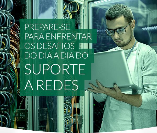 Prepare-se para enfrentar os desafios do dia a dia do suporte a redes