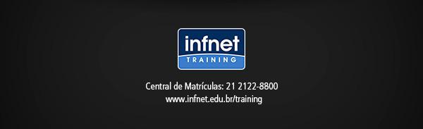 Infnet Training   Central de Matrículas: 21 2122-8800 / www.infnet.edu.br/training