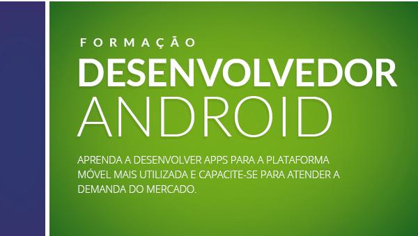 Formação desenvolvedor de Android
