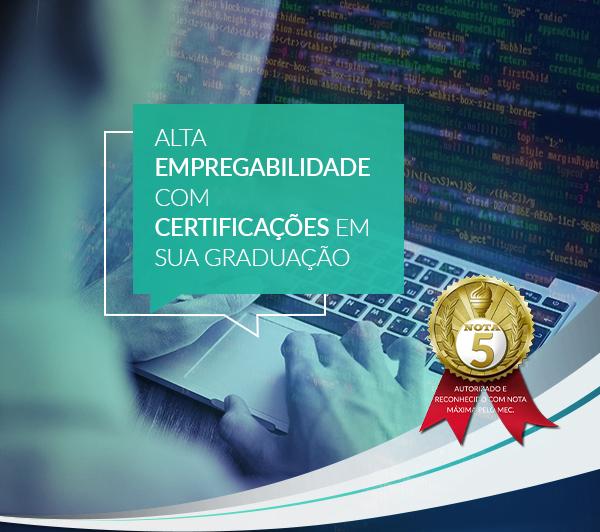 Alta empregabilidade com quatro certificações em sua graduação.