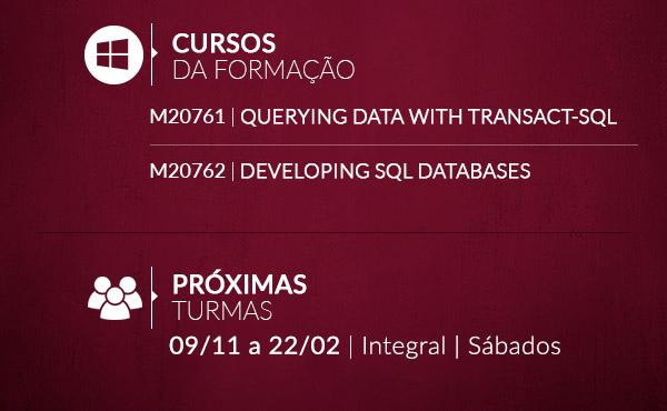 Formação MCSA: SQL 2016 DATABASE Development | Cursos da formação: M20761 e M20762 | Próximas turmas: consulte-nos