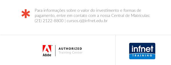 Para informações sobre o valor do investimento e formas de pagamento, entre em contato com a nossa Central de Matrículas: (21) 2122-8800 | cursos.rj@infnet.edu.br