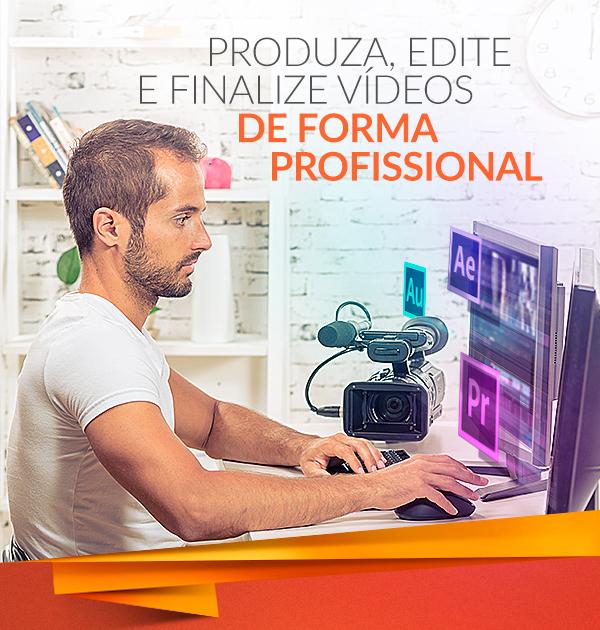 Produza, edite e finalize vídeos de forma profissional