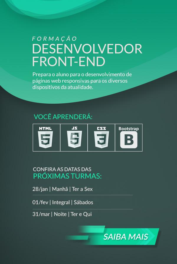 Formacao Desenvolvedor Front-end, HTML 5, CSS3, Bootstrap, JavaScript, proximas turmas