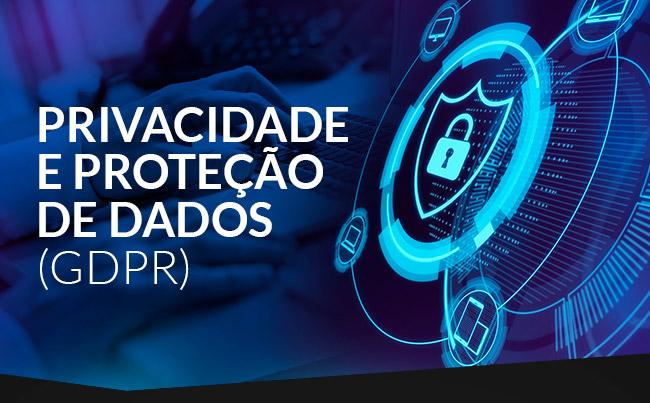 Privacidade e Proteção de Dados - GDPR