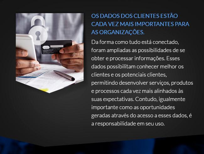 Os dados dos clientes estão cada vez mais importantes para as organizações